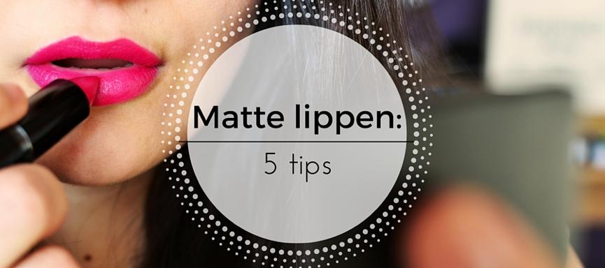 Hoe rock je matte lippen? 5 tips