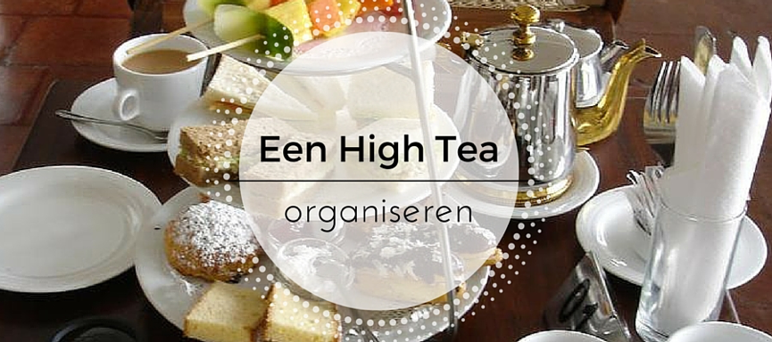 Hoe organiseer je een high tea?