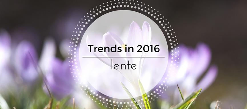 Trends in 2016: lente